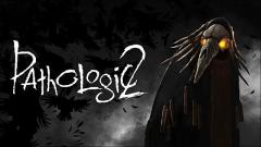 Pathologic 2 Review...