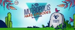 Mutropolis: Mars Epi...
